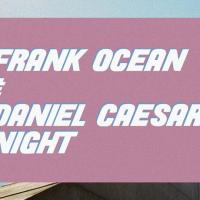 FRANK OCEAN X DANIEL CAESAR NIGHT AT JESS & PAT'S