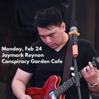 JAYMARK REYNON AT CONSPIRACY GARDEN CAFE