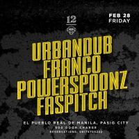 URBANDUB X FRANCO X POWERSPOONZ X FASPITCH AT 12 MONKEYS MUSIC HALL & PUB