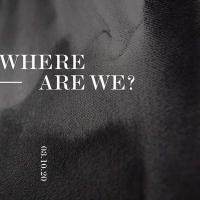 WHERE ARE WE?   Gabi Nazareno