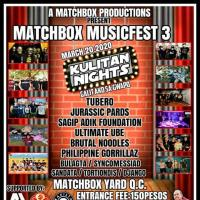 "MATCHBOX MUSICFEST 3 ""KULITAN NIGHTS"" AT MATCHBOX YARD"