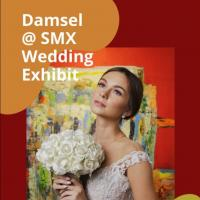 Damsel Wedding Exhibit