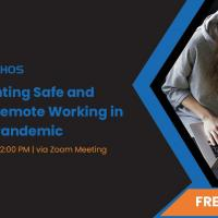 Free Webinar: Implementing Safe and Secured Remote Working