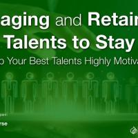 Engaging and Retaining Talents to Stay