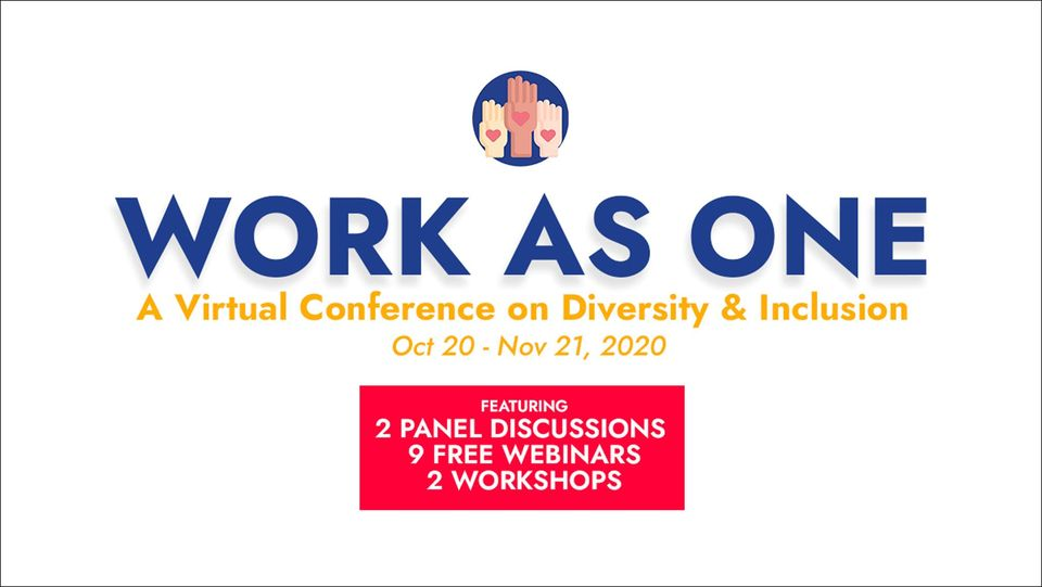 WORK AS ONE: A Virtual Month-Long Conference on Diversity & Inclusion in the Workplace
