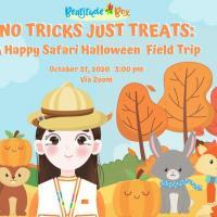 NO TRICKS JUST TREATS: A Happy Safari Halloween Field Trip