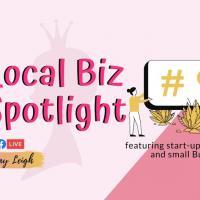 Local Biz Spotlight: featuring Start-Up Entrepreneurs