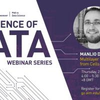 The Science of Data: Multilayer Network Science: from Cells to Societies