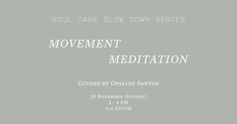 Movement Meditation | Soul Care Slow Down Series