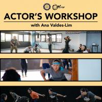 Actor's Workshop with Ana Valdes Lim